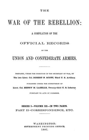 Primary view of object titled 'The War of the Rebellion: A Compilation of the Official Records of the Union And Confederate Armies. Series 1, Volume 20, In Two Parts. Part 2, Correspondence, etc.'.