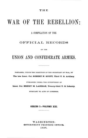 Primary view of object titled 'The War of the Rebellion: A Compilation of the Official Records of the Union And Confederate Armies. Series 1, Volume 21.'.