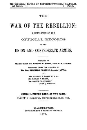 Primary view of object titled 'The War of the Rebellion: A Compilation of the Official Records of the Union And Confederate Armies. Series 1, Volume 35, In Two Parts. Part 1, Reports, Correspondence, etc.'.