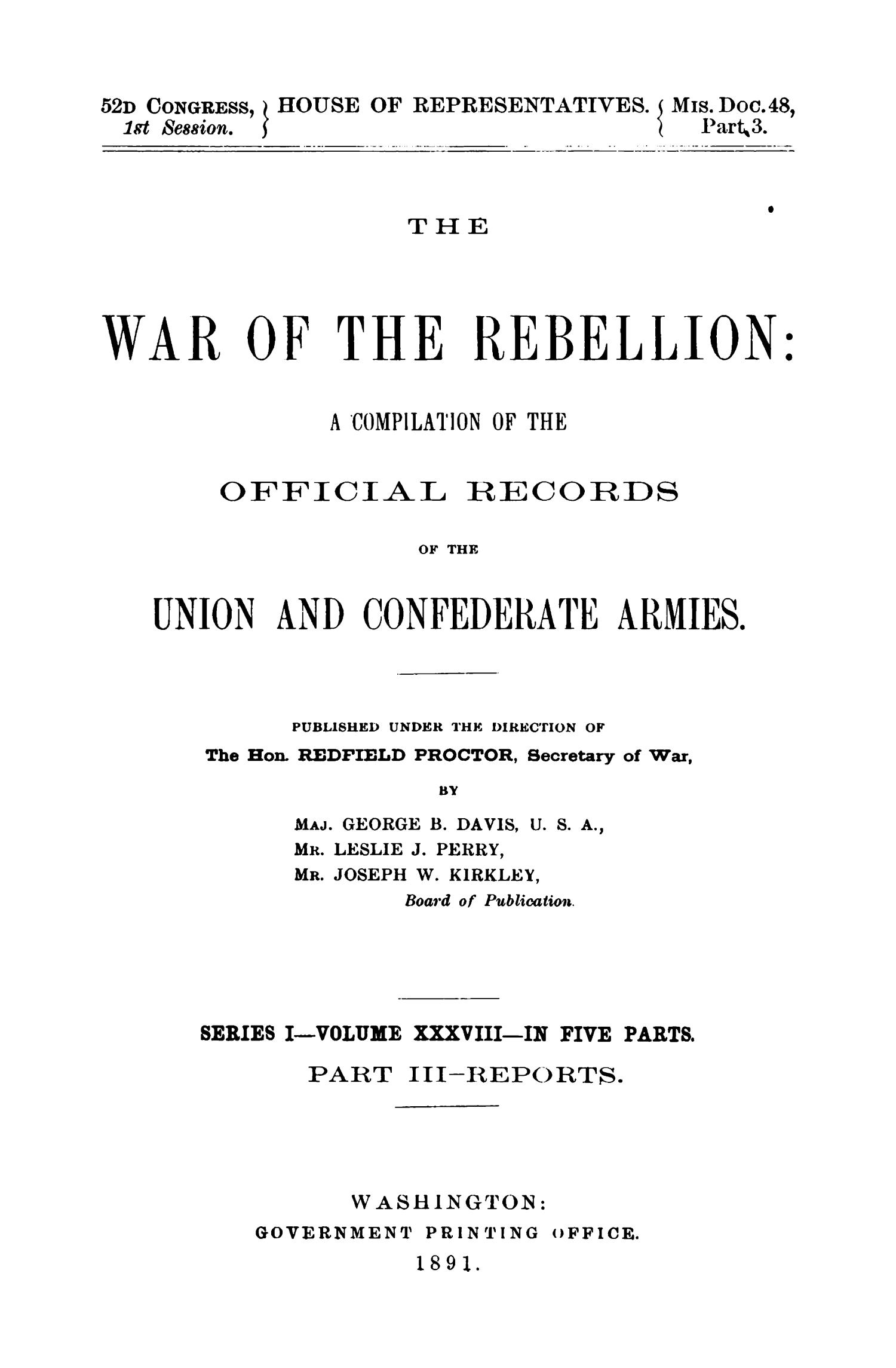 The War of the Rebellion: A Compilation of the Official Records of the Union And Confederate Armies. Series 1, Volume 38, In Five Parts. Part 3, Reports.                                                                                                      Title Page