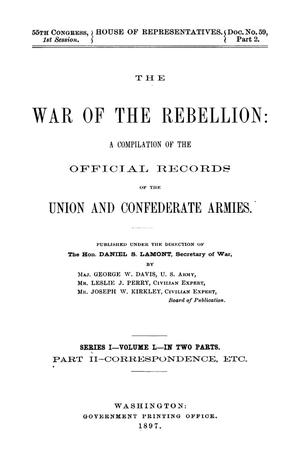 Primary view of object titled 'The War of the Rebellion: A Compilation of the Official Records of the Union And Confederate Armies. Series 1, Volume 50, In Two Parts. Part 2, Correspondence, etc.'.