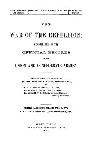 Primary view of object titled 'The War of the Rebellion: A Compilation of the Official Records of the Union And Confederate Armies. Series 1, Volume 52, In Two Parts. Part 2, Confederate Correspondence, etc.'.
