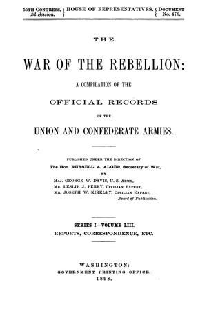 Primary view of object titled 'The War of the Rebellion: A Compilation of the Official Records of the Union And Confederate Armies. Series 1, Volume 53. Reports, Correspondence, etc.'.