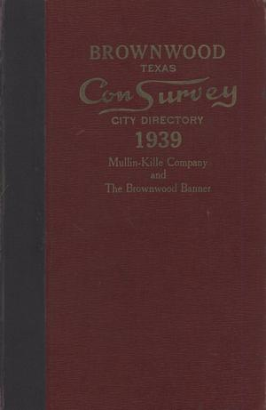 Primary view of object titled 'The Mullin-Kille and Banner Brownwood, Texas Con Survey City Directory, 1939'.