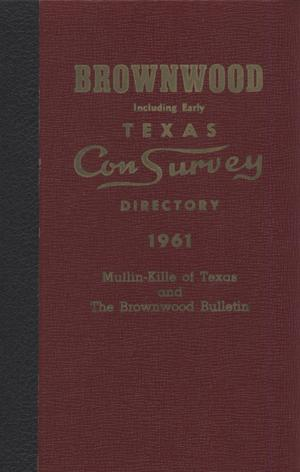 Primary view of object titled 'The Mullin-Kille and Bulletin Brownwood, Including Early Texas, Con Survey City Directory, 1961'.
