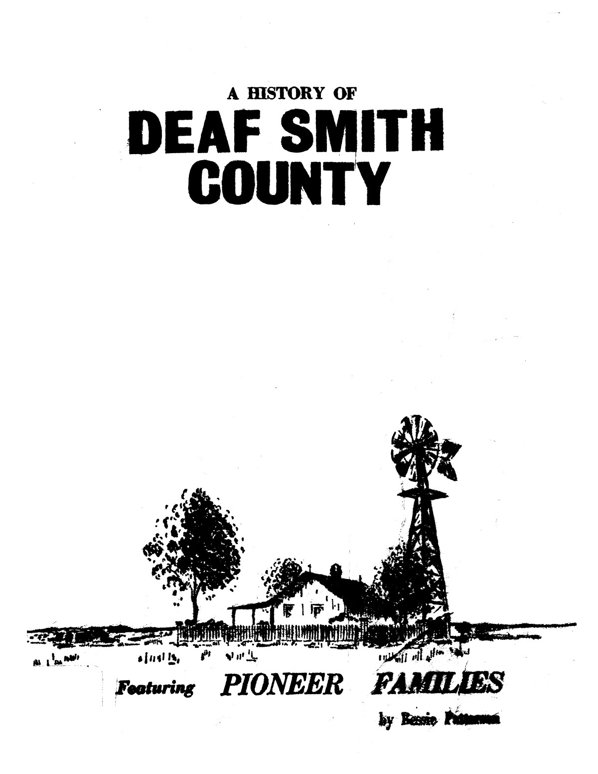 A history of Deaf Smith County, featuring pioneer families                                                                                                      [Sequence #]: 1 of 174