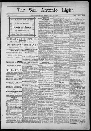The San Antonio Light (San Antonio, Tex.), Vol. 1, No. 12, Ed. 1, Monday, April 16, 1883