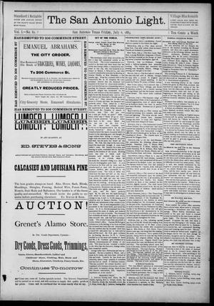 The San Antonio Light (San Antonio, Tex.), Vol. 1, No. 82, Ed. 1, Friday, July 6, 1883
