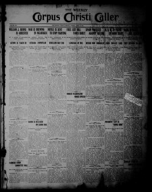 The Weekly Corpus Christi Caller (Corpus Christi, Tex.), Vol. 19, No. 18, Ed. 1 Friday, April 28, 1911