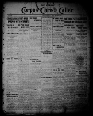 Primary view of object titled 'The Weekly Corpus Christi Caller (Corpus Christi, Tex.), Vol. 19, No. 49, Ed. 1 Friday, December 1, 1911'.