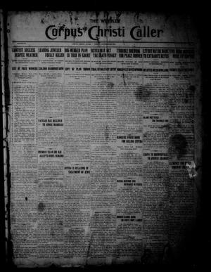 Primary view of object titled 'The Weekly Corpus Christi Caller (Corpus Christi, Tex.), Vol. 20, No. 1, Ed. 1 Friday, December 29, 1911'.