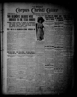 Primary view of object titled 'The Weekly Corpus Christi Caller (Corpus Christi, Tex.), Vol. 22, No. 8, Ed. 1 Friday, March 13, 1914'.