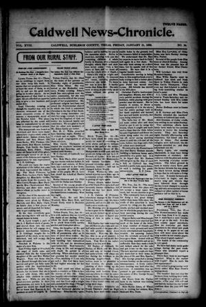 Primary view of object titled 'The Caldwell News-Chronicle (Caldwell, Tex.), Vol. 18, No. 36, Ed. 1 Friday, January 21, 1898'.