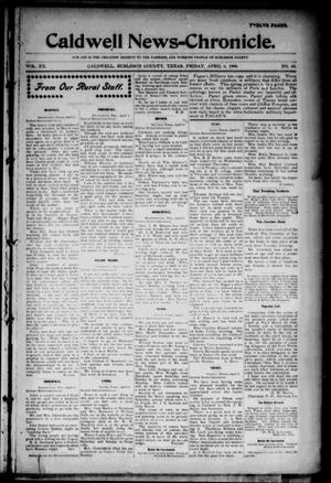 Primary view of object titled 'Caldwell News-Chronicle. (Caldwell, Tex.), Vol. 20, No. 45, Ed. 1 Friday, April 6, 1900'.
