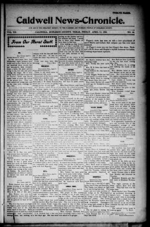 Primary view of object titled 'Caldwell News-Chronicle. (Caldwell, Tex.), Vol. 20, No. 46, Ed. 1 Friday, April 13, 1900'.