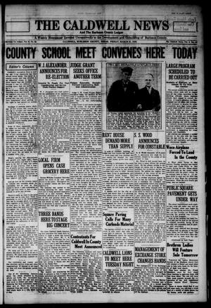 Primary view of object titled 'The Caldwell News and The Burleson County Ledger (Caldwell, Tex.), Vol. 44, No. 52, Ed. 1 Friday, March 21, 1930'.