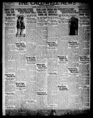 Primary view of object titled 'The Caldwell News and The Burleson County Ledger (Caldwell, Tex.), Vol. 49, No. 6, Ed. 1 Thursday, April 26, 1934'.