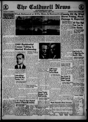 Primary view of object titled 'The Caldwell News and The Burleson County Ledger (Caldwell, Tex.), Vol. 54, No. 51, Ed. 1 Thursday, April 4, 1940'.