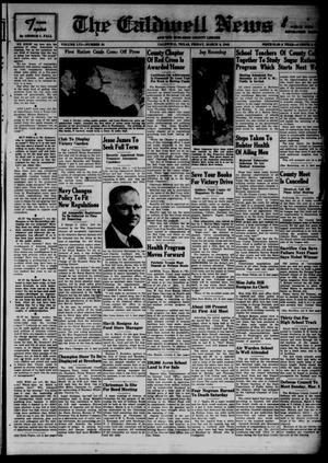 Primary view of object titled 'The Caldwell News and The Burleson County Ledger (Caldwell, Tex.), Vol. 56, No. 34, Ed. 1 Friday, March 6, 1942'.