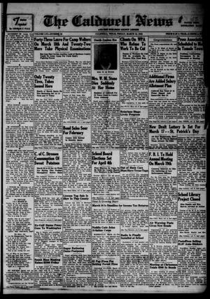 Primary view of object titled 'The Caldwell News and The Burleson County Ledger (Caldwell, Tex.), Vol. 56, No. 35, Ed. 1 Friday, March 13, 1942'.