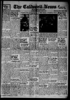 Primary view of object titled 'The Caldwell News and The Burleson County Ledger (Caldwell, Tex.), Vol. 56, No. 36, Ed. 1 Friday, March 20, 1942'.