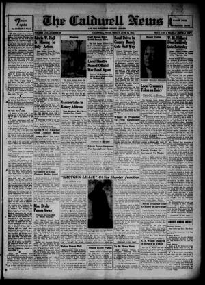 Primary view of object titled 'The Caldwell News and The Burleson County Ledger (Caldwell, Tex.), Vol. 57, No. 46, Ed. 1 Friday, June 23, 1944'.