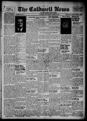 Primary view of object titled 'The Caldwell News and The Burleson County Ledger (Caldwell, Tex.), Vol. 59, No. 5, Ed. 1 Friday, August 10, 1945'.
