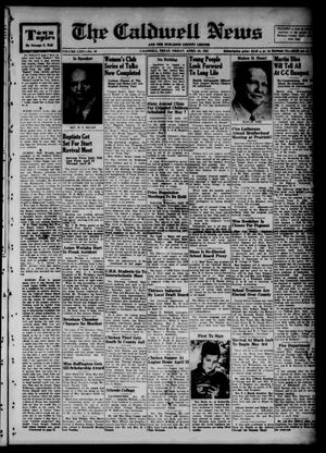 Primary view of object titled 'The Caldwell News and The Burleson County Ledger (Caldwell, Tex.), Vol. 64, No. 38, Ed. 1 Friday, April 20, 1951'.