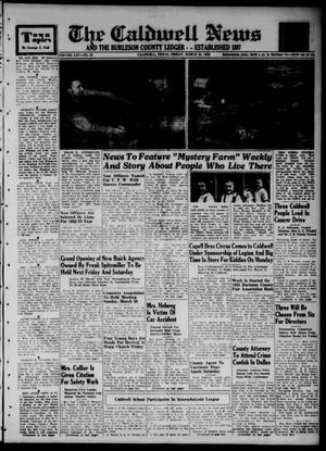 Primary view of object titled 'The Caldwell News and The Burleson County Ledger (Caldwell, Tex.), Vol. 65, No. 34, Ed. 2 Friday, March 21, 1952'.