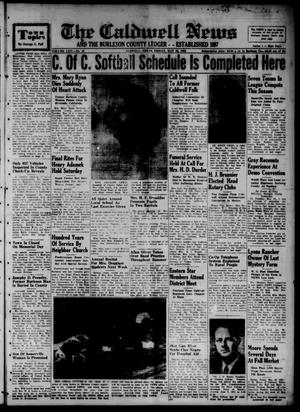 Primary view of object titled 'The Caldwell News and The Burleson County Ledger (Caldwell, Tex.), Vol. 65, No. 43, Ed. 1 Friday, May 30, 1952'.