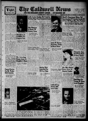 Primary view of object titled 'The Caldwell News and The Burleson County Ledger (Caldwell, Tex.), Vol. 65, No. 50, Ed. 1 Friday, July 18, 1952'.