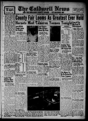 Primary view of object titled 'The Caldwell News and The Burleson County Ledger (Caldwell, Tex.), Vol. 65, No. 7, Ed. 1 Friday, September 19, 1952'.