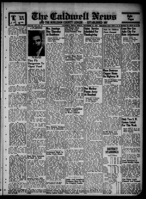 Primary view of object titled 'The Caldwell News and The Burleson County Ledger (Caldwell, Tex.), Vol. 65, No. 16, Ed. 1 Friday, November 21, 1952'.