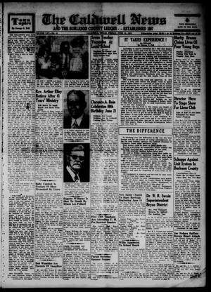 Primary view of object titled 'The Caldwell News and The Burleson County Ledger (Caldwell, Tex.), Vol. 65, No. 44, Ed. 1 Friday, June 12, 1953'.