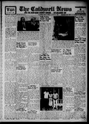 Primary view of object titled 'The Caldwell News and The Burleson County Ledger (Caldwell, Tex.), Vol. 66, No. 2, Ed. 1 Friday, August 21, 1953'.