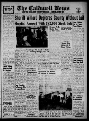 Primary view of object titled 'The Caldwell News and The Burleson County Ledger (Caldwell, Tex.), Vol. 67, No. 34, Ed. 1 Friday, April 1, 1955'.