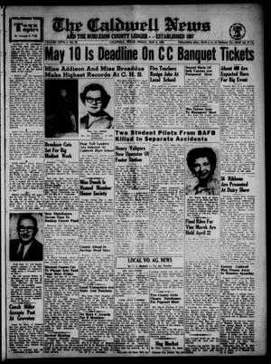Primary view of object titled 'The Caldwell News and The Burleson County Ledger (Caldwell, Tex.), Vol. 67, No. 39, Ed. 1 Friday, May 6, 1955'.
