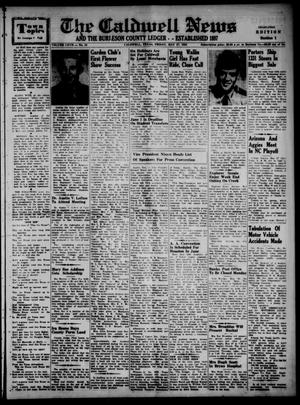 Primary view of object titled 'The Caldwell News and The Burleson County Ledger (Caldwell, Tex.), Vol. 67, No. 42, Ed. 1 Friday, May 27, 1955'.