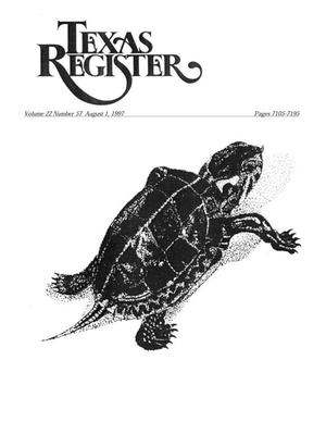 Texas Register, Volume 22, Number 57, Pages 7105-7195, August 1, 1997