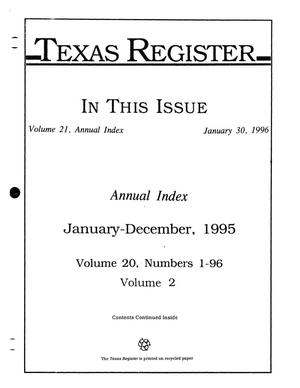 Primary view of object titled 'Texas Register: Annual Index January-December, 1995, Volume 20, Number 1-96, (Volume 2), January 30, 1996'.