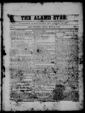 Primary view of object titled 'The Alamo Star (San Antonio, Tex.), Vol. 1, No. 6, Ed. 1 Saturday, May 20, 1854'.