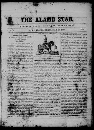Primary view of object titled 'The Alamo Star (San Antonio, Tex.), Vol. 1, No. 7, Ed. 1 Saturday, May 27, 1854'.