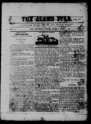 Primary view of object titled 'The Alamo Star (San Antonio, Tex.), Vol. 1, No. 8, Ed. 1 Saturday, June 3, 1854'.