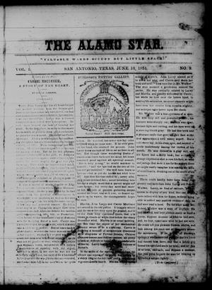 Primary view of object titled 'The Alamo Star (San Antonio, Tex.), Vol. 1, No. 9, Ed. 1 Saturday, June 10, 1854'.