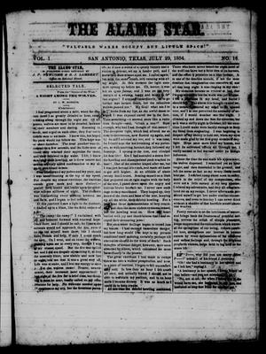 Primary view of object titled 'The Alamo Star (San Antonio, Tex.), Vol. 1, No. 16, Ed. 1 Saturday, July 29, 1854'.