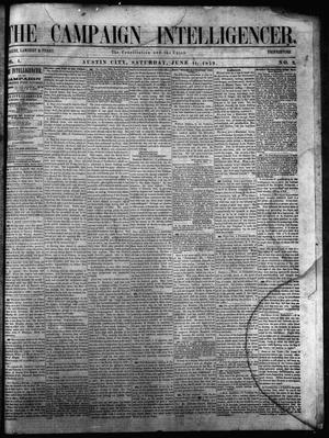 Primary view of object titled 'The Campaign Intelligencer. (Austin City, Tex.), Vol. 1, No. 2, Ed. 1 Saturday, June 11, 1859'.