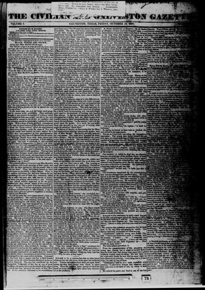 Primary view of object titled 'The Civilian and Galveston Gazette. (Galveston, Tex.), Vol. 1, Ed. 1 Friday, October 19, 1838'.