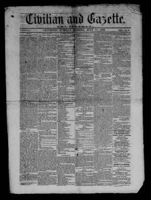 Primary view of object titled 'Civilian and Gazette. Tri-Weekly. (Galveston, Tex.), Ed. 1 Tuesday, July 11, 1865'.