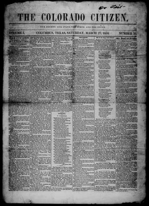 Primary view of object titled 'The Colorado Citizen (Columbus, Tex.), Vol. 1, No. 35, Ed. 1 Saturday, March 27, 1858'.