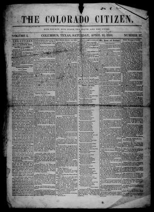Primary view of object titled 'The Colorado Citizen (Columbus, Tex.), Vol. 1, No. 37, Ed. 1 Saturday, April 10, 1858'.